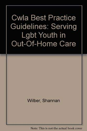 9781587600951: CWLA Best Practice Guidelines: Serving LGBT Youth in Out-of-Home Care
