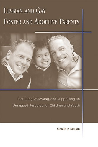 9781587601040: Lesbian And Gay Foster And Adoptive Parents: Recruiting, Assessing, And Supporting an Untapped Resource for Children And Youth