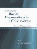 Challenging Racial Disproportionality in Child Welfare: Research,: Deborah K Green