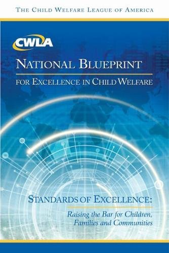 9781587601521: The Cwla National Blueprint for Excellence in Child Welfare