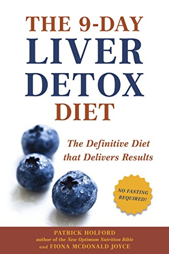 The 9-Day Liver Detox Diet: The Definitive Diet that Delivers Results: Holford, Patrick; Joyce, ...