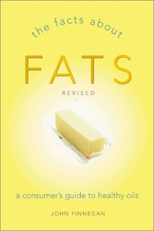 9781587611339: The Facts about Fats: A Consumer's Guide to Good Oils