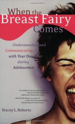 9781587611629: When the Breast Fairy Comes: Understanding and Communicating with Your Daughter During Adolescence