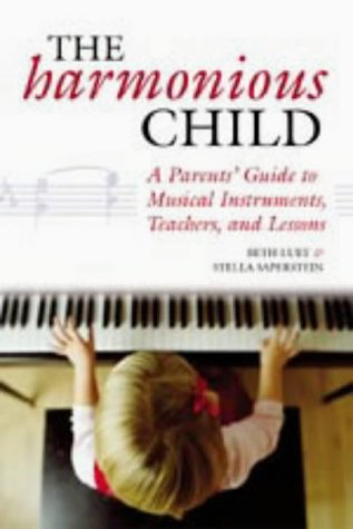 9781587611711: The Harmonious Child: A Parents' Guide to Musical Instruments, Teachers and Lessons