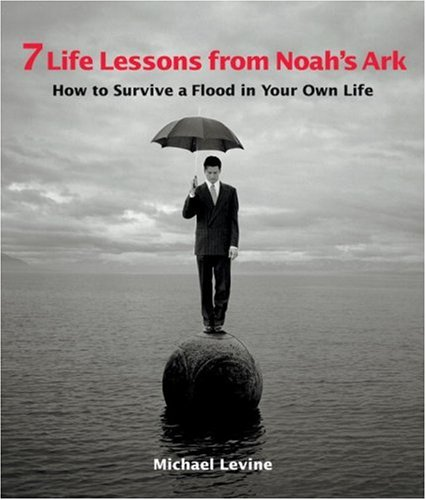9781587612008: 7 Life Lessons from Noah's Ark: How to Survive a Flood in Your Own Life