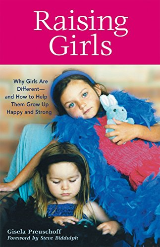 9781587612558: Raising Girls: Why Girls Are Different--and How to Help Them Grow up Happy and Strong