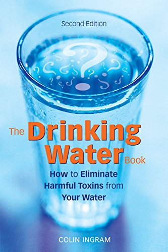 9781587612572: The Drinking Water Book: How to Eliminate the Most Harmful Toxins from Your Water