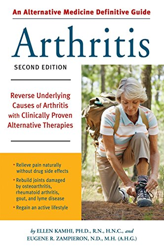 9781587612589: Alternative Medicine Definitive Guide to Arthritis: Reverse Underlying Causes of Arthritis With Clinically Proven Alternative Therapies Second Edition