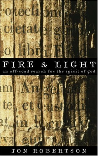 9781587612664: Fire & Light: An Off-road Search for the Spirit of God