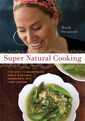 9781587612756: Super Natural Cooking: Five Delicious Ways to Incorporate Whole and Natural Foods into Your Cooking