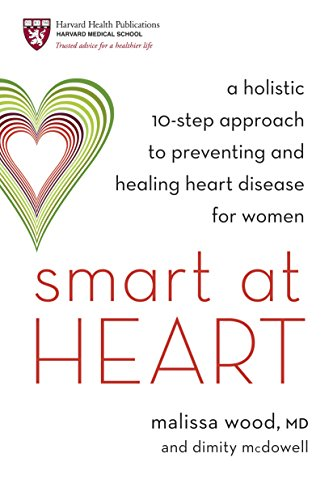 9781587612787: Smart at Heart: A Holistic 10-Step Approach to Preventing and Healing Heart Disease for Women