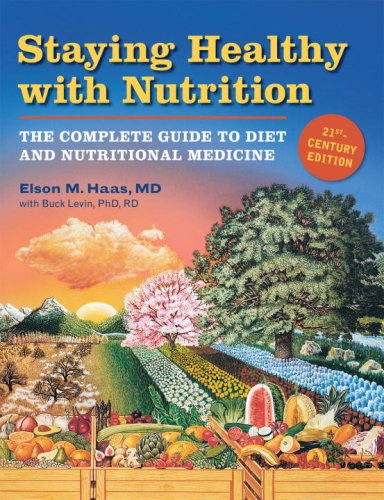 Staying Healthy with Nutrition, rev: The Complete Guide to Diet and Nutritional Medicine: Haas, ...