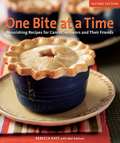 9781587613272: One Bite at a Time, Revised: Nourishing Recipes for Cancer Survivors and Their Friends