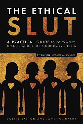 9781587613371: The Ethical Slut: A Practical Guide to Polyamory, Open Relationships & Other Adventures