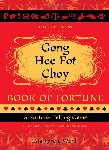 Gong Hee Fot Choy Book of Fortune: A Fortune-Telling Game: Margarete Ward
