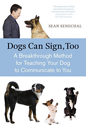 9781587613531: Dogs Can Sign, Too: A Breakthrough Method for Teaching Your Dog to Communicate