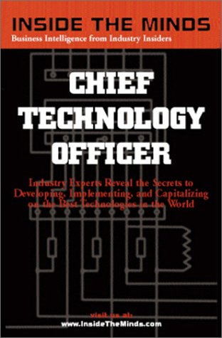 9781587620089: Inside the Minds : Chief Technology Officers - Industry Experts Reveal the Secrets to Developing, Implementing, and Capitalizing on the Best Technologies in the World