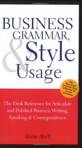 9781587620263: Business Grammar, Style & Usage: The Most Used Desk Reference for Articulate and Polished Business Writing and Speaking by Executives Worldwide