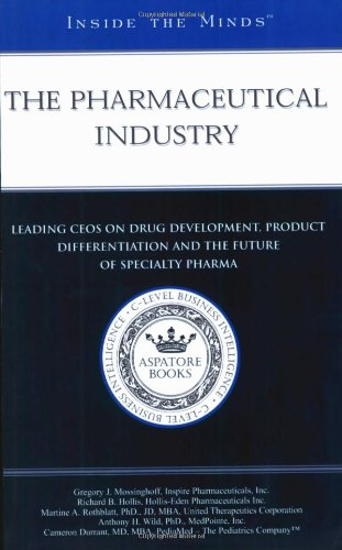 9781587620461: Inside the Minds Pharmaceutical Industry: Leading Ceos on Drug Development, Product Differentiation and the Future of Specialty Pharma: The Future of ... - Opportunities, Risks and Areas to Watch