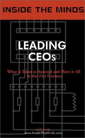 Stock image for Inside the Minds: Leading CEOs - CEOs from Duke Energy, Office Depot, Corning & More on Management, Building a Company, and Profiting in Any Type of Economy for sale by Discover Books