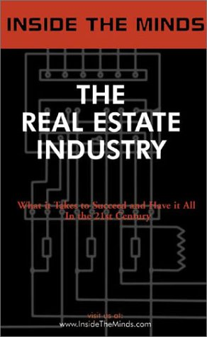 9781587620645: The Real Estate Industry: CEOs from Mack-Cali, Amerivest, Crescent Real Estate & More on the Future of the Commercial Real Estate World (Inside the Minds)