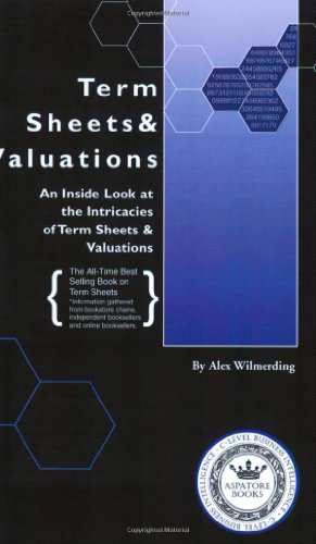 Term Sheets and Valuations : Industry Experts: Wilmerding, Alexander