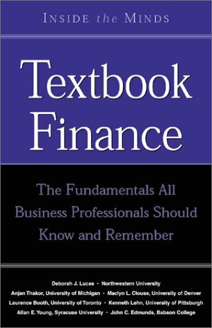 9781587621161: Textbook Finance: Leading Financial Professors From the World's Top Business Schools on the Fundamentals All Business Professionals Should Know About Finance (Inside the Minds Series)