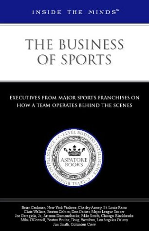 Inside the Minds: The Business of Sports: Aspatore Books