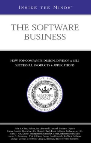 Inside the Minds: The Software Business - CEOs from Sybase, Inc., Business Objects, Quark & More on Designing, Developing & Managing a Software Team/Company (1587621371) by Aspatore Books