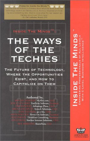 9781587622205: The Ways of the Techies: CEOs from McAfee, VanDyke Software & More on the Future of Technology and Where the Opportunities Exist (Inside the Minds)