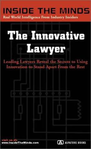 9781587622243: The Innovative Lawyer: Managing Partners From Bryan Cave, Coudert Brothers, Jenner & Block & More on Creating Your Identity as a Lawyer (Inside the Minds)