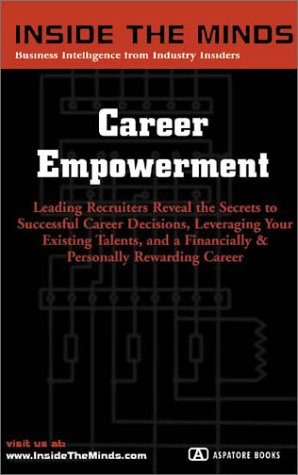 9781587622403: Career Empowerment: Executive Recruiters on Leveraging Your Talents and Making the Right Decisions Around a Rewarding Career (Inside the Minds)