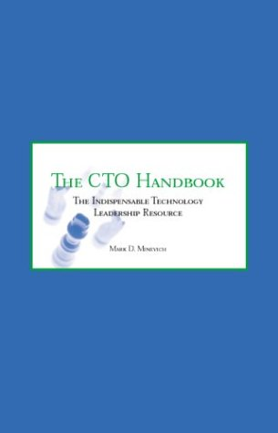 The CTO Handbook the Indispensable Technology Leadership: Mark D. Minevich
