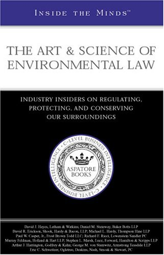 9781587623905: Inside the Minds: The Art & Science of Environmental Law--Industry Insiders on Regulating, Protecting, & Conserving Our Surroundings