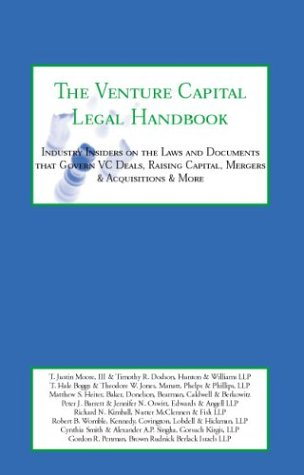 9781587624391: The Venture Capital Legal Handbook: Top Lawyers & Venture Capitalists on the Laws and Documents that Govern VC Deals, Raising Capital, Mergers & Acquisitions, IPOs & More