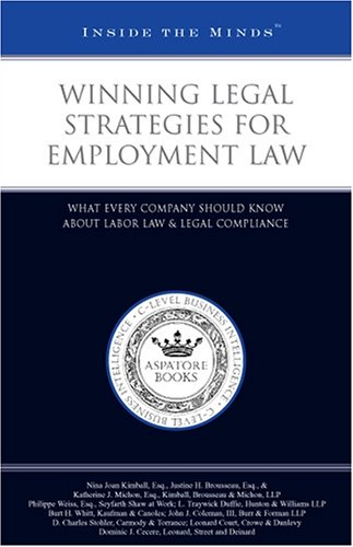 Winning Legal Strategies for Employment Law: What Every Company Should Know About Labor Law & Legal Compliance (158762995X) by Aspatore Books