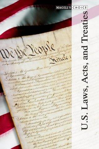 US Laws, Acts, and Treaties: Salem Press Editors