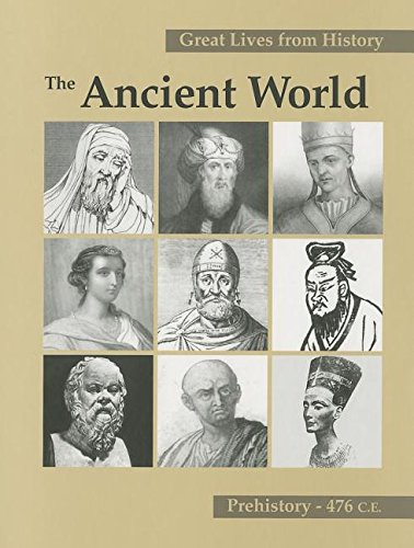 Great Lives from History: the Ancient World Prehistory - 476 C.E. Volume II: Salowey, Christina A.