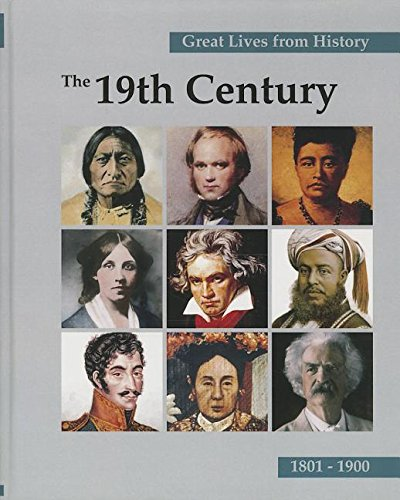 Great Lives from History, the 19th Century 1801-1900 Volume IV: Sav-Z