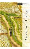 9781587655524: Agriculture in History: Prehistory-1747 (Magill's Choice)