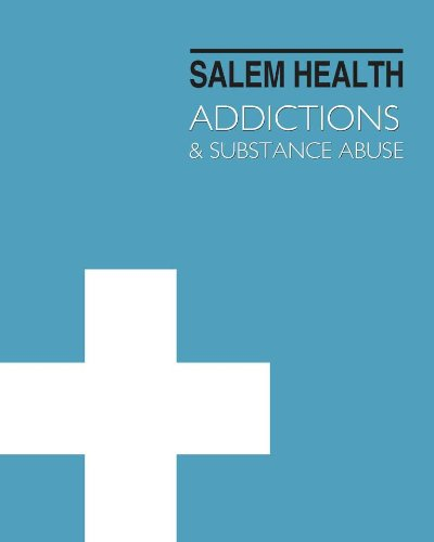 9781587659591: Salem Health: Addictions and Substance Abuse: Print Purchase Includes Free Online Access