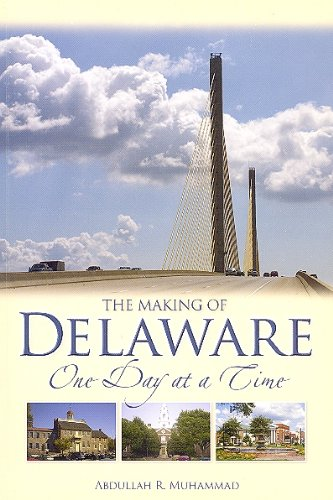 9781587660917: Making of Delaware One Day at a Time