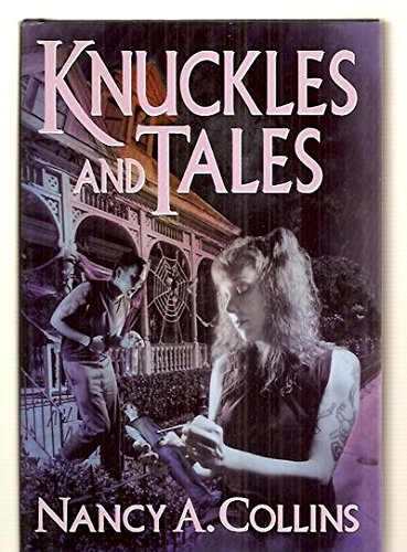 Knuckles & Tales: Collins, Nancy A.