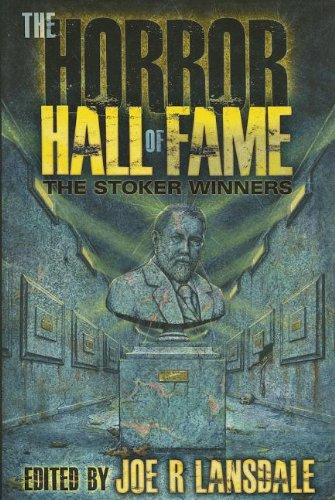 The Horror Hall of Fame: The Stoker Winners: Lansdale, Joe R. (Editor)