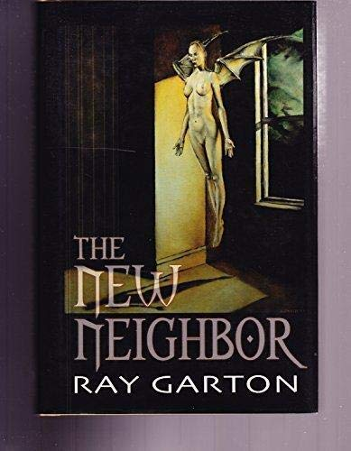 The New Neighbor: Garton, Ray