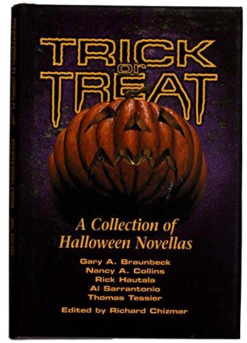 Trick or Treat: Sarrantonio, Al; Hautala, Rick; Braunbeck, Gary A.; Collins, Nancy A.; Tessier, ...