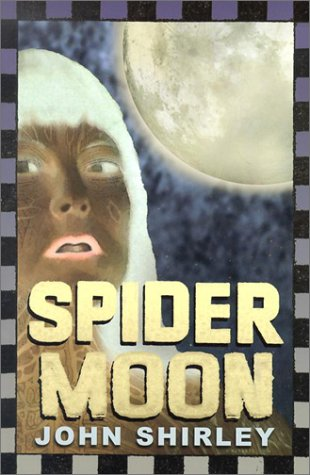 Spider Moon - RARE FIRST PRINTING: Shirley, John - SIGNED LIMITED EDITION