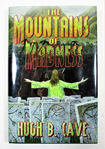 The Mountains of Madness: Cave, Hugh B.