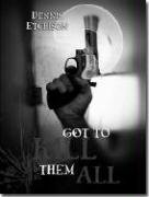 Got to Kill Them All & Other Stories: Dennis Etchison