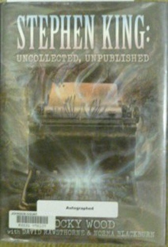 STEPHEN KING: UNCOLLECTED, UNPUBLISHED: Wood, Rocky, and David Rawsthorne and Norma Blackburn., ...